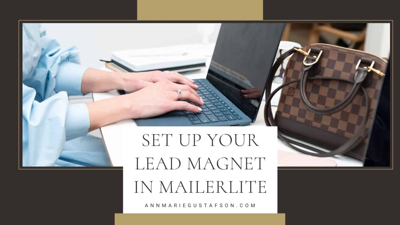 MailerLite Lead Magnet Tutorial - How to Make it All Work Together